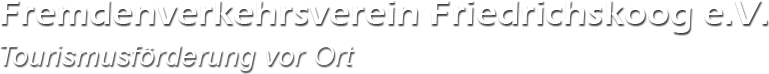 Fremdenverkehrsverein Friedrichskoog e.V., Tourismusförderung vor Ort